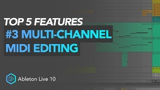 Top 5 Ableton 10 Features | #3 Multi-Channel MIDI Editing
