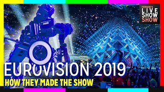 Eurovision 2019 - Behind the Scenes & How It Was Made