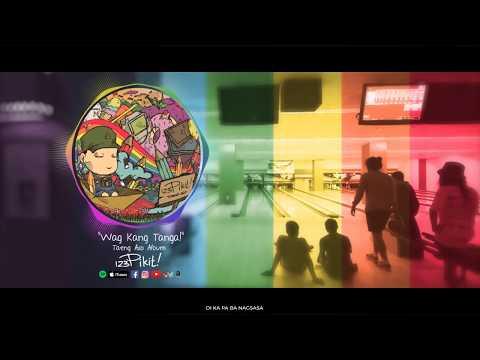 123 Pikit! - 'Wag Kang Tanga! (Album Version) (Lyric Video)