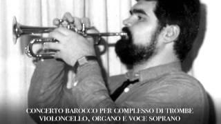 Concerto Barocco per complesso di Trombe Violoncello, Organo e Voce Soprano - Parte 4
