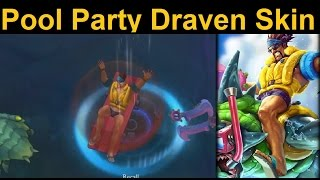 Pool Party Draven Skin Spotlight - Why can