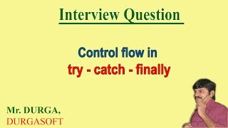 Control flow in try catch finally (Java Exception Handling)