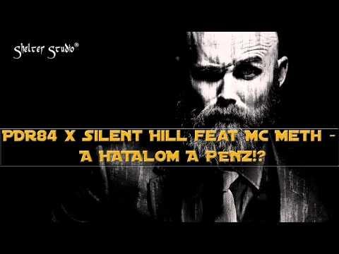 PDR84 X Silent Hill feat MC Meth  A hatalom a pénz