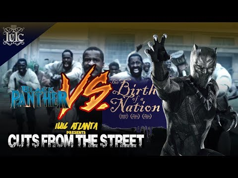 Cuts From the Street: Black Panther Vs Birth of a Nation