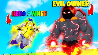 I Became the HERO OWNER to fight the EVIL OWNER.. (Roblox)
