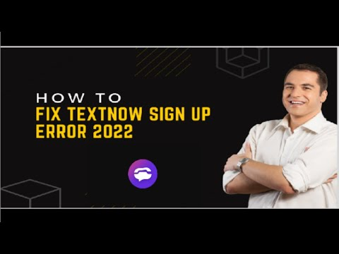 How to fix textnow sign up error 2021 textnow sign up error solved