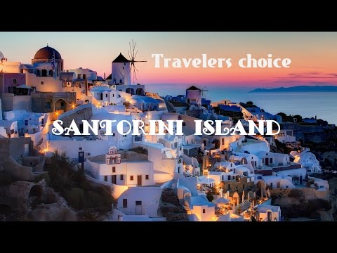 Travelers choice :Santorini Island  || Places To Travel In Aegean Sea