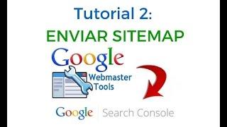 Tutorial 2: Crear Y Enviar Sitemap A Seach Console-Webmaster Tools