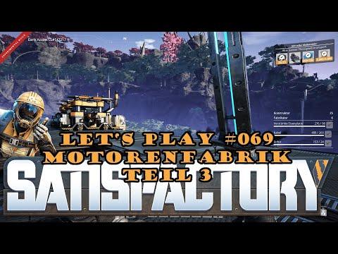 Satisfactory Let's Play 069 - Deutsch - Motoren machen Kopfschmerzen - Motorenfabrik Teil 3
