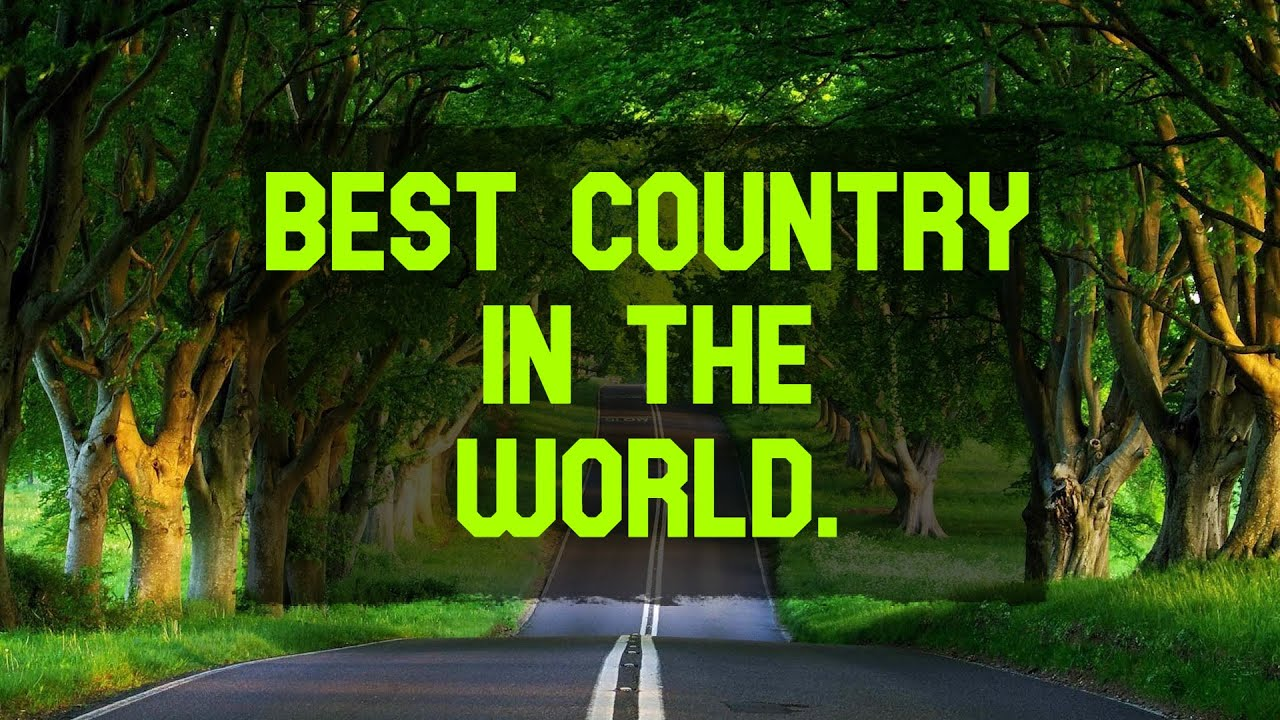 BEST COUNTRY IN THE WORLD | 2020 |