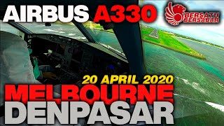 A330 MISSION COMPLETE | MELBOURNE - DENPASAR 20 APRIL 2020