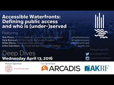 #DeepDives2016 Accessible Waterfronts: Defining public access and who is (under-)served