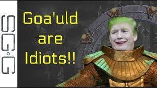 The Goa'uld Are Idiots Theory