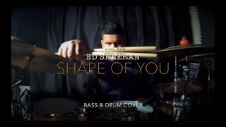 Ed Sheeran - Shape of You | Funky Bass & Drum Cover |