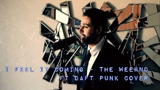 i feel it coming the weeknd ft daft punk cover by sidi biggy