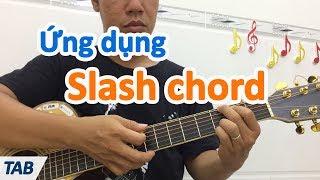 Ứng dụng hợp âm đảo Slash chord trong đệm hát | học đàn guitar - học guitar online miễn phí