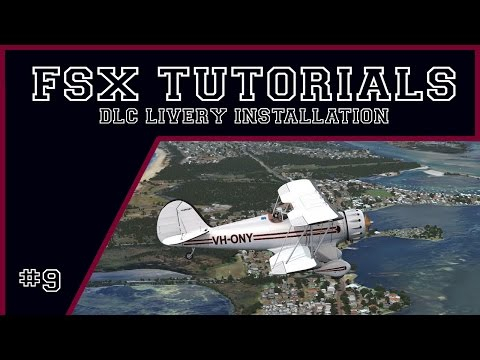 FSX Tutorials - Steam DLC Aircraft Livery installation