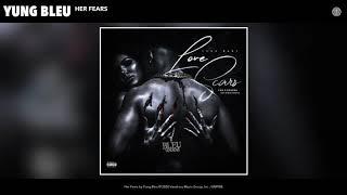Yung Bleu - Her Fears (Audio)