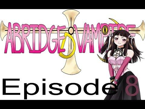 Abridged+Vampire Episode 8- A Fine Red Jewel