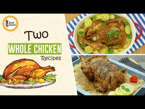 Two Whole Chicken Recipes By Food Fusion