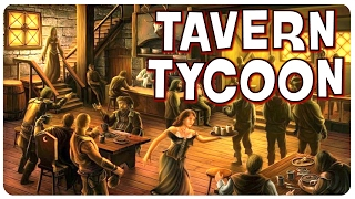 Create and Manage Your Own Tavern! - Tavern Tycoon Gameplay | Let's Play Part 1?