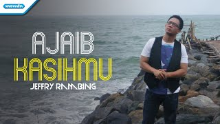 Jeffry Rambing - Ajaib KasihMu (Official Music Video)