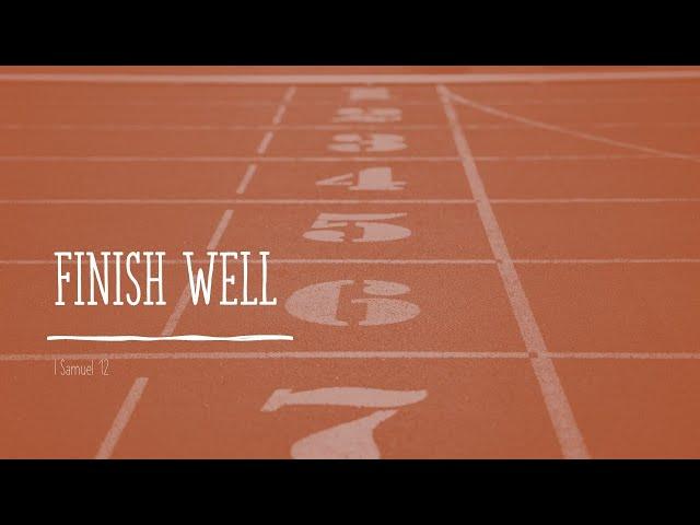 ·Finish Well · 210124 Sunday AM · Russel Wilkinson