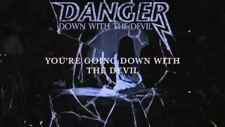 DANGER - Down With the Devil (lyric video)