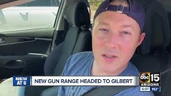New gun range headed to Gilbert