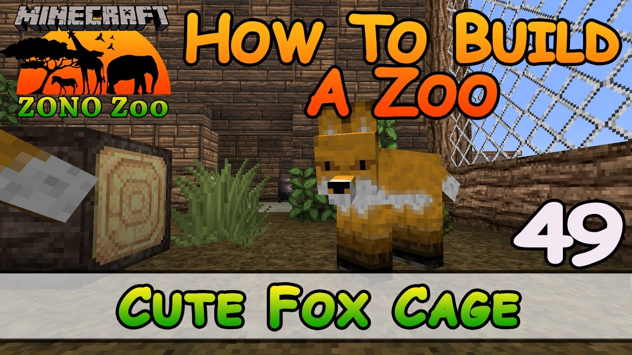 Zoo In Minecraft :: Cute Fox Cage :: How To Build :: E11 :: Z One N Only