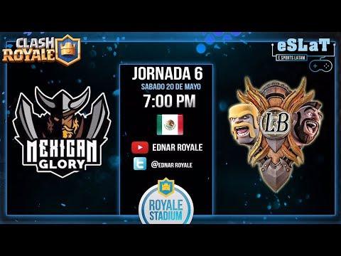 Clash Royale - Liga Royale Stadium/Jornada 6 - Mexican Glory vs Latin Bros