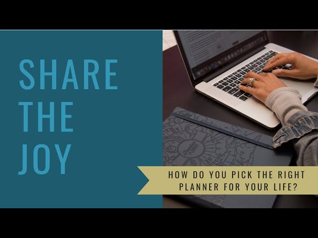Share the Joy #127 How Do You Pick the Right Planner?