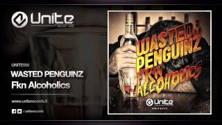 Wasted Penguinz - FKN Alcoholics (Original Mix)