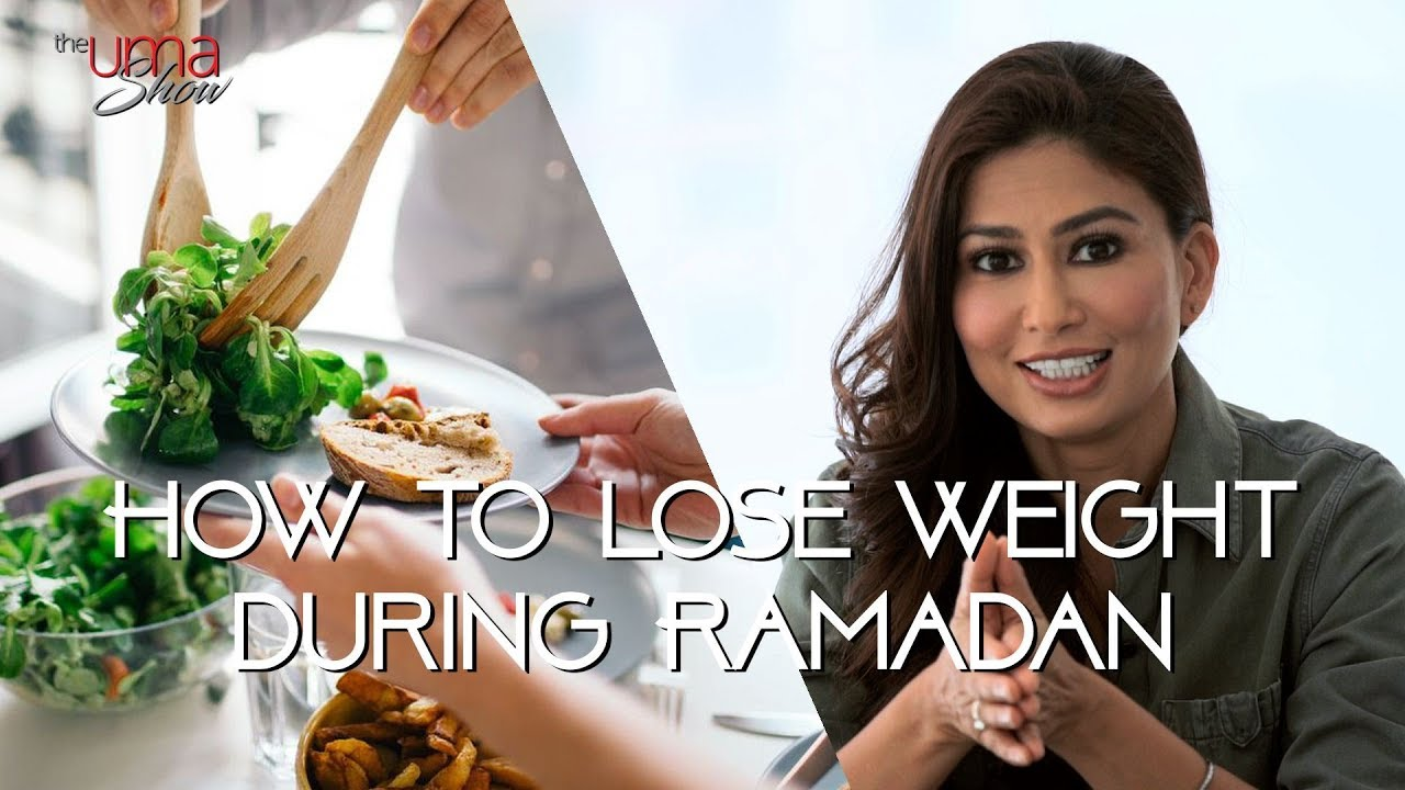 how to eat healthy and lose weight in ramadan