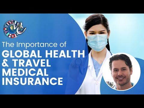 The Importance of Global Health & Travel Medical Insurance - West Coast Global Insurance