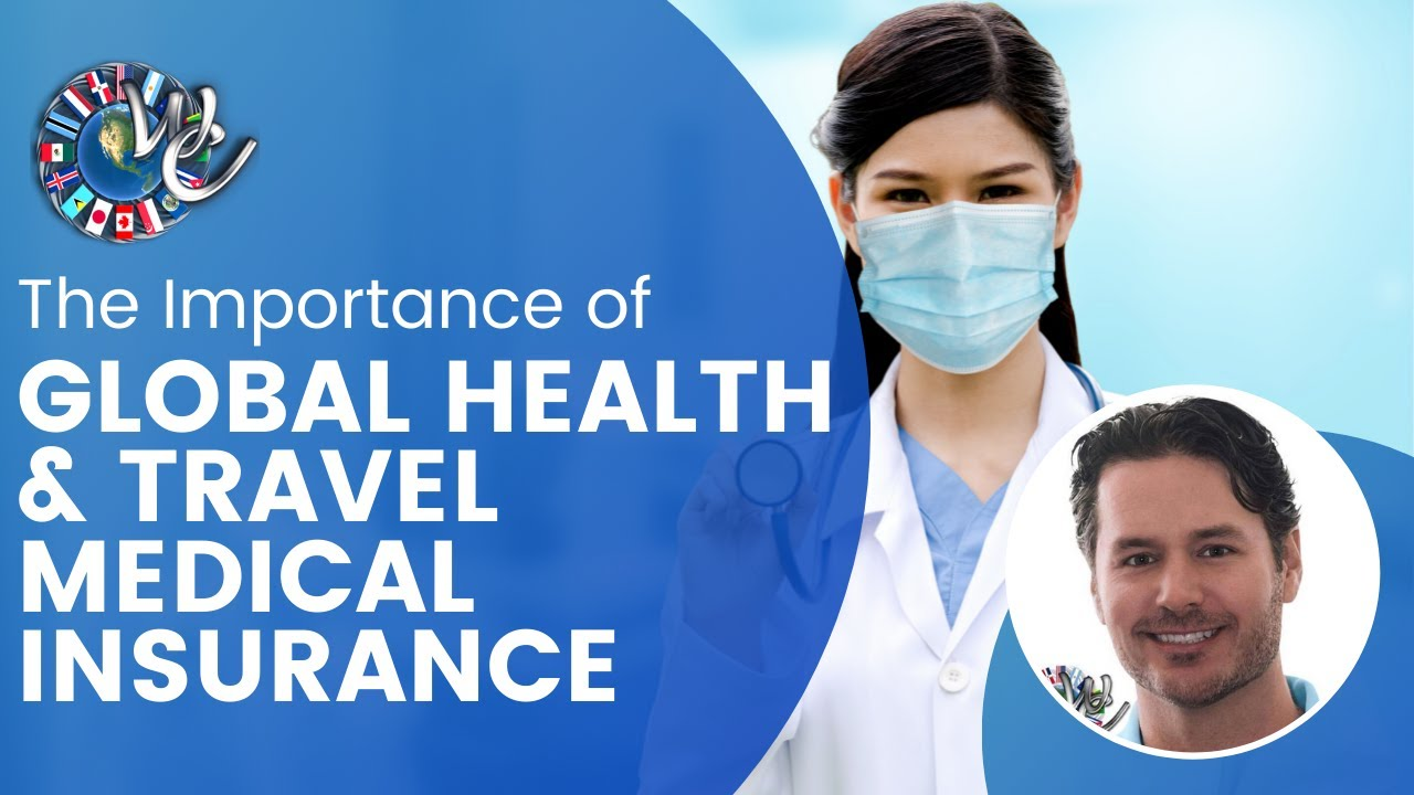 The Importance of Global Health & Travel Medical Insurance ...