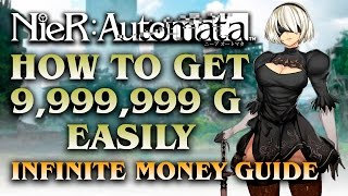 Nier Automata | How to get 9,999,999 G easily | INFINITE MONEY GUIDE (Tips & Tricks)