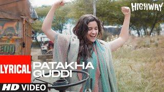 Patakha Guddi Lyrical   Highway   AR Rahman   Alia Bhatt, Randeep Hooda