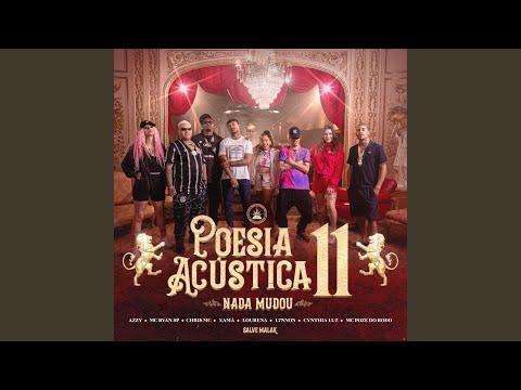 Pineapple StormTv, Azzy, MC Ryan SP, Chris MC, Xamã, Lourena, L7NNON, Cynthia Luz, Mc Poze do Rodo & Salve Malak - Poesia Acústica 11: Nada Mudou mp3 baixar