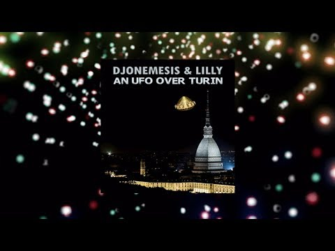 """DJoNemesis & Lilly, """"An Ufo Over Turin"""": Dance-Electronic Music, Super Mix"""