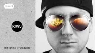9. Kieru - Nie słuchaj idoli (prod. Kieru) / Komercja czy Underground
