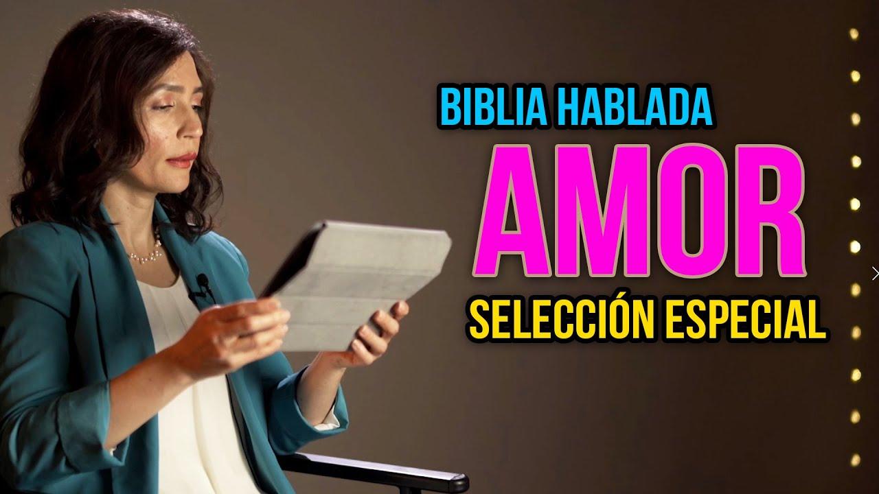 AMOR - Seleccion Especial Biblia Hablada