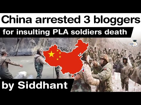 Galwan Valley Clash - China arrests 3 bloggers for insulting dead PLA soldiers #UPSC #IAS