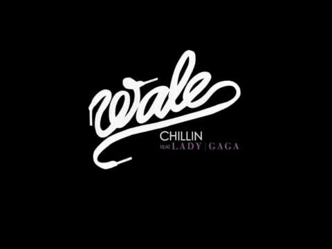 ChillinWalefeatLady GaGa