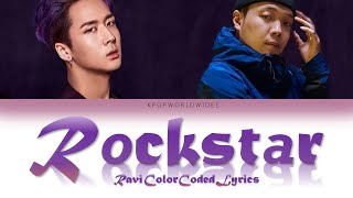RAVI (라비) - ROCKSTAR (Feat. Paloalto (팔로알토)) [Lyrics Color Coded Lyrics/HAN/ROM/ENG]