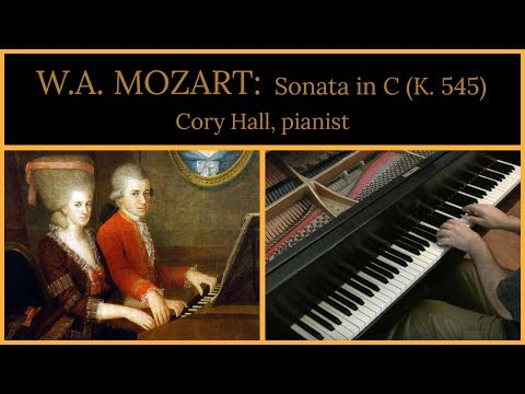Mozart K545 Sonata in C major (complete) | Cory Hall, pianist-composer