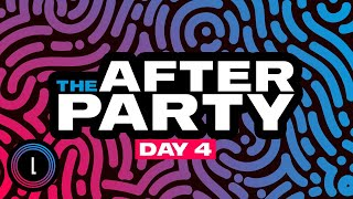 The Afterparty Day 4 | Luminosity Streaming Live 2020