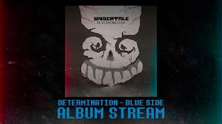 Determination - UNDERTALE Album (BLUE SIDE) || OFFICIAL STREAM