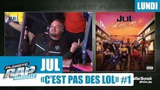 """Planète Rap - JUL """"C'est pas des lol"""" #Lundi"""