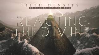 Fifth Density - Reaching The Divine